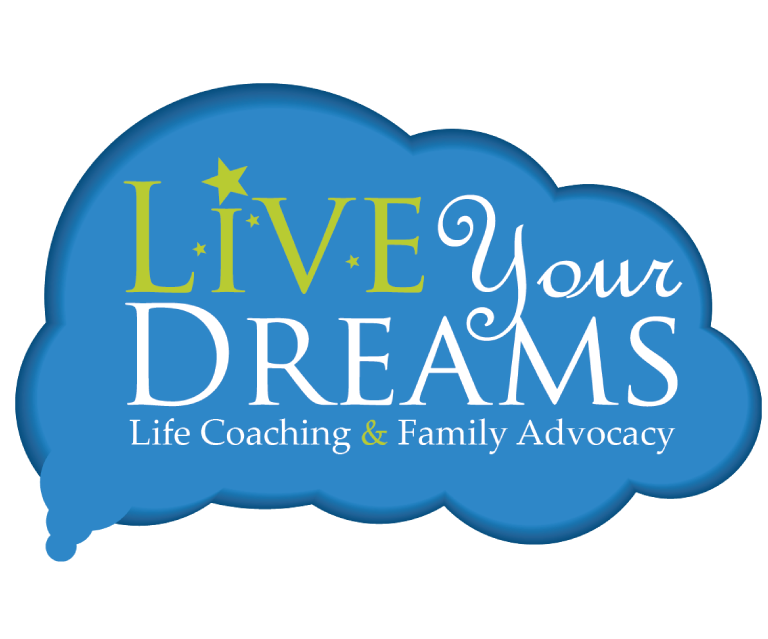 Live Your Dreams Life Coaching and Family Advocacy